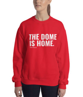THE DOME IS HOME (Sweatshirt)