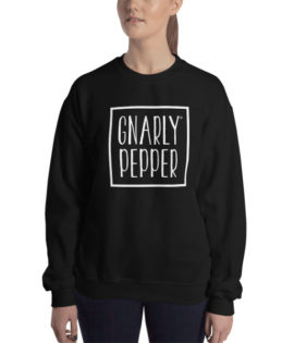 Gnarly Pepper Sweatshirt