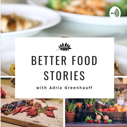 podcast, better food stories, adria greenhauff, gnarly pepper, foodie, entrepreneurship, innovation, startup, founder, sara gotch, like mayo, community, sioux city go, briar cliff, sioux city, wauwatosa, be yourself